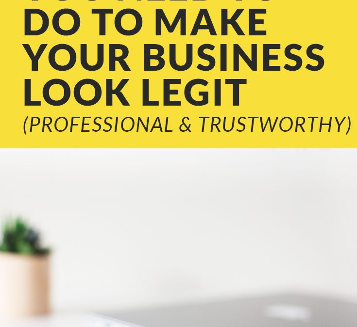 13 Things You Need To Do To Make Your Business Look Legit