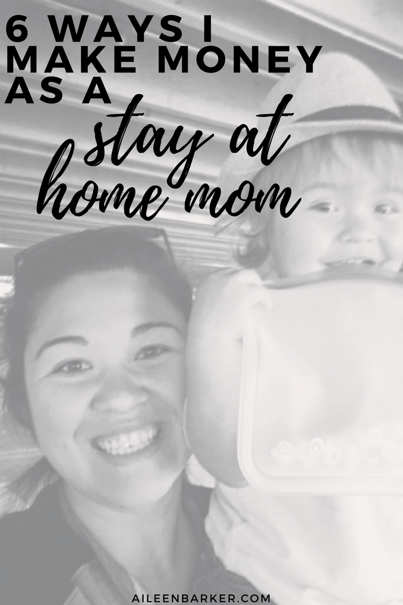 6 Ways I've Made Money as a Stay At Home Mom