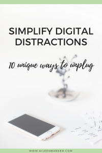 10 Ways to Unplug: Simplify Your Digital Distractions