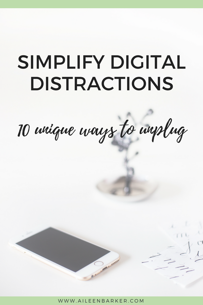 10 Ways to Unplug: Simplify Your Digital Distractions