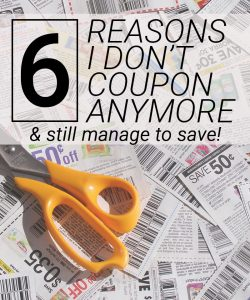 6 Reasons I Don't Coupon Anymore