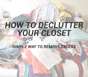 How to Declutter Your Closet