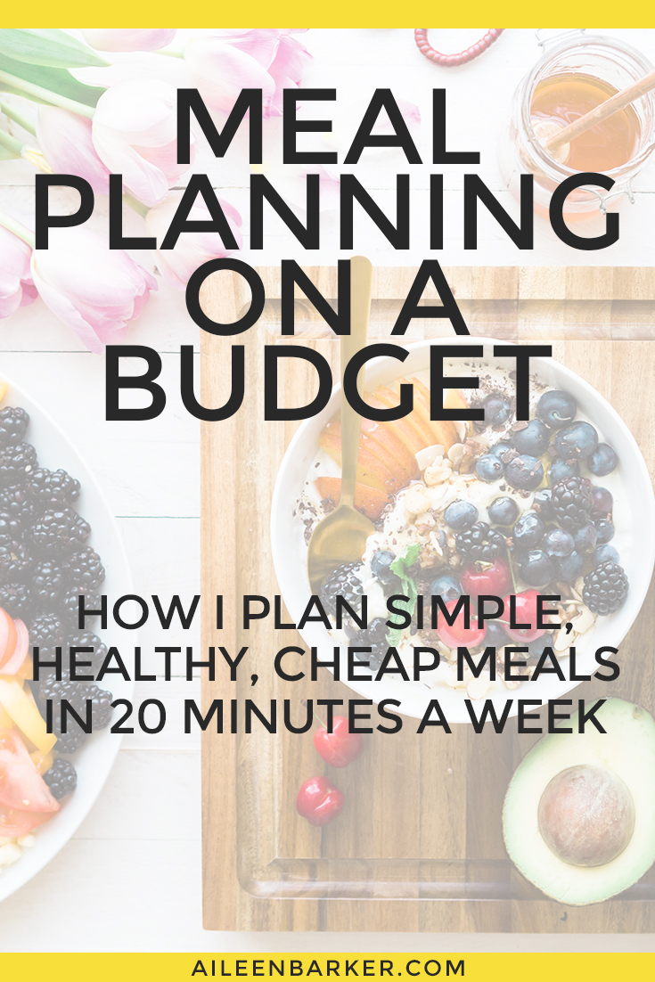 How I plan simple, healthy meals on a budget