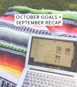 October Goals + September Recap