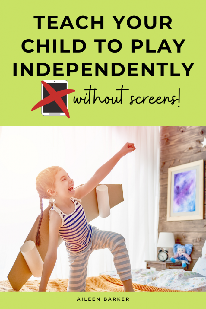 How to teach your toddler to play independently without screens
